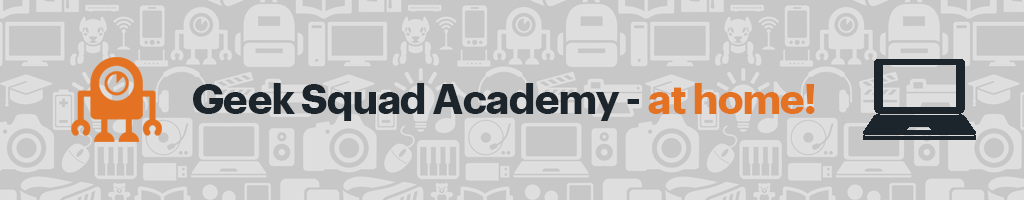 Geek Squad Academy – At Home!